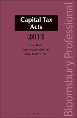 Capital Tax Acts 2013: A Guide to Irish Law