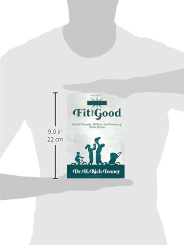 Fit for Good: Eternal Principles, Patterns and Practices of Fitness Success