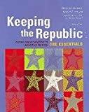 Keeping the Republic : Power and Citizenship in American Politics: Essentials, Barbour, Christine and Wright, Gerald C., 1933116005