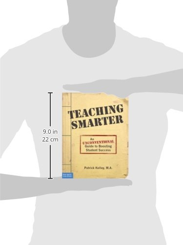 Teaching Smarter: An Unconventional Guide to Boosting Student ...