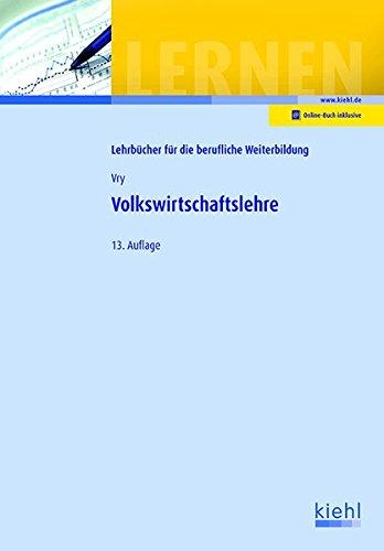 Volkswirtschaftslehre (Lehrbücher für die berufliche Weiterbildung)