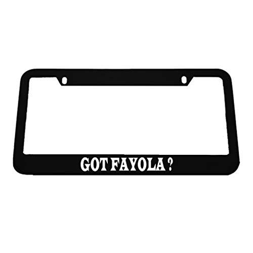 Speedy Pros Got Fayola ? Zinc Metal License Plate Frame Car Auto Tag Holder - Black 2 Holes