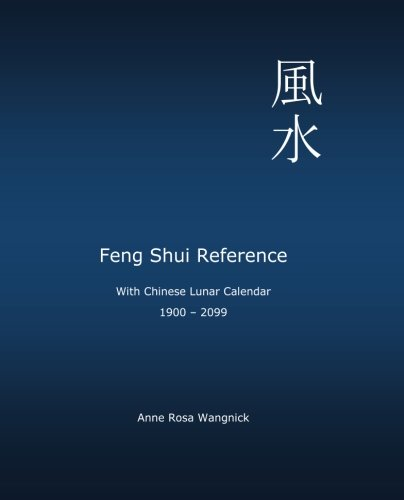 Feng Shui Reference: With Chinese Lunar Calendar 1900 - 2099