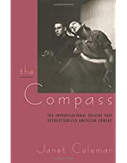 The Compass: The Improvisational Theatre that Revolutionized American Comedy