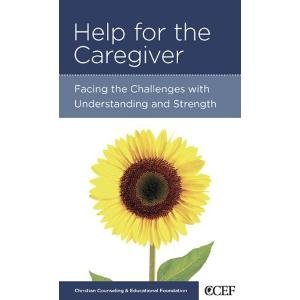 Help for the Caregiver 5pk: Facing the Challenges with Understanding and Strength