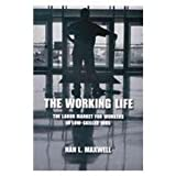 The Working Life: The Labor Market for Workers in Low-Skilled Jobs