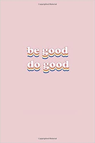 amazon com be good do good groovy quote blank composition notebook tumblr aesthetic notebook yellow therapy notes log calming psychology meditation dream notebook gift 6x9 in 100 sheets 200 pages 9781673562453 designs aras books groovy quote blank composition notebook