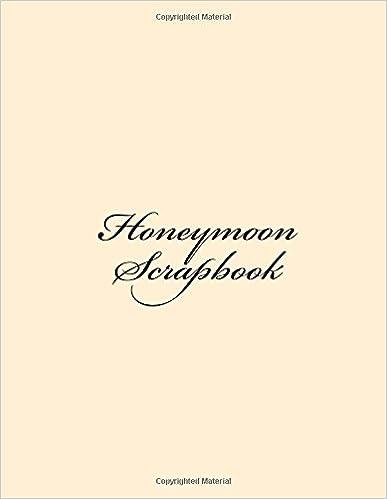 Honeymoon Scrapbook: A Honeymoon Scrapbook & Memory Book