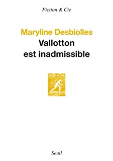 Vallotton est inadmissible, Desbiolles, Maryline