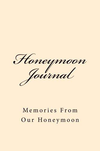 Honeymoon Journal: Memories From Our Honeymoon (Journal) ebook