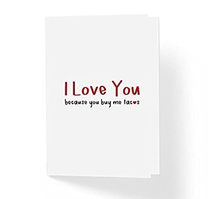 Amazon funny love and friendship greeting card i love you funny love and friendship greeting card i love you because you buy me tacos m4hsunfo