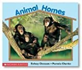 Animal Homes, Bestey Chessen and Pamela Chanko, 0590761668