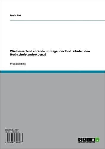 Kostenloser Download von E-PDF-Büchern Wie bewerten Lehrende umliegender Hochschulen den Hochschulstandort Jena? (German Edition) B007IL5CFW by David Zuk auf Deutsch RTF