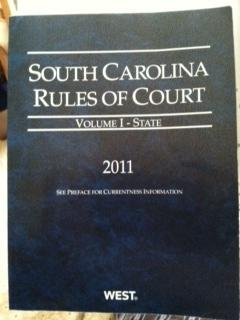 South Carolina Rules of Court 2011 (South Carolina Rules of Court 2011-Volume I-State)