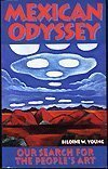 img - for Mexican Odyssey: Our Search for the People's Art by Young, Biloine Whiting (October 1, 1996) Paperback book / textbook / text book