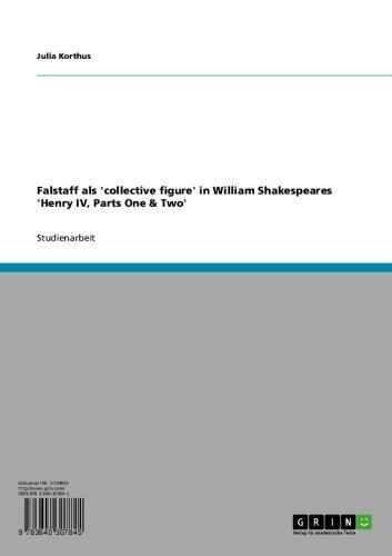 2' Figure (Falstaff als 'collective figure' in William Shakespeares 'Henry IV, Parts One & Two' (German Edition))