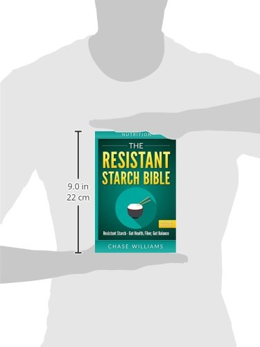 Nutrition The Resistant Starch Bible Resistant Starch Gut Health