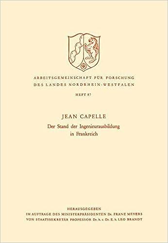 Der Stand der Ingenieurausbildung in Frankreich (Arbeitsgemeinschaft für Forschung des Landes Nordrhein-Westfalen) (German Edition)