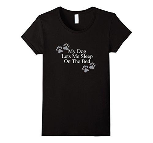 Womens My Dog Lets Me Sleep on the Bed T-Shirt Medium Black