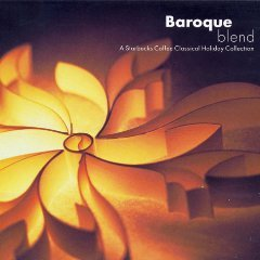 Baroque Blend: A Starbucks Coffee Classical Holiday Collection by PolyGram Records / Starbucks Coffee Company