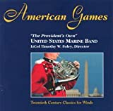 American Games - The President's Own - 20th Century Classics for Winds