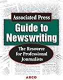 The Associated Press Guide to Newswriting, Rene J. Cappon, 0028637550