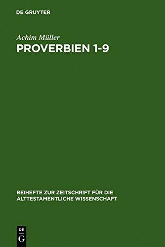 Proverbien 1-9: Der Weisheit Neue Kleider (Beihefte Zur Zeitschrift Fur die Alttestamentliche Wissenschaft) (German Edition)