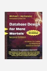 Database Design for Mere Mortals by Hernandez, Michael J. [Paperback] Paperback