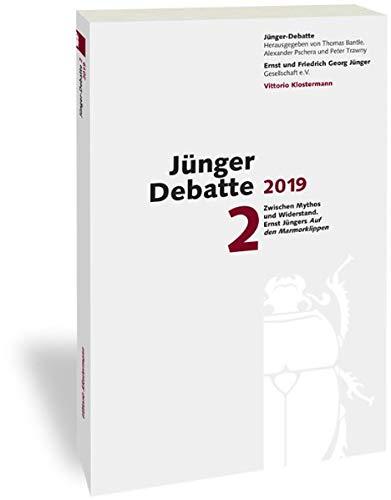 Junger-Debatte: Band 2 (2019): Zwischen Mythos Und Widerstand - Ernst Jungers 'auf Den Mamorklippen'