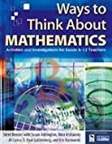 Ways to Think about Mathematics 9780761931058