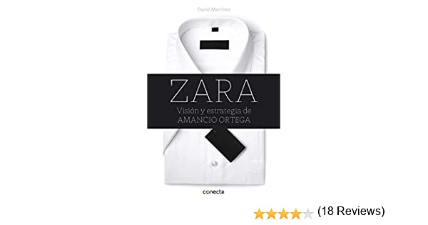 Zara: Visión y estrategia de Amancio Ortega (Conecta): Amazon.es ...