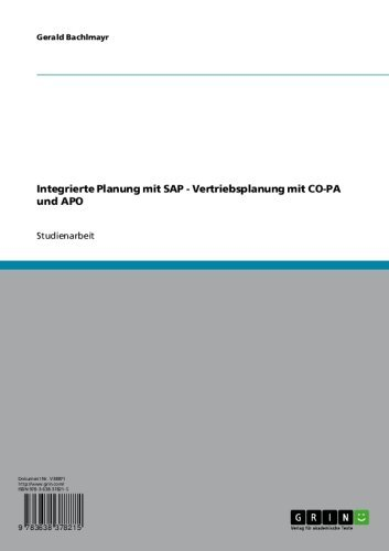 Integrierte Planung mit SAP - Vertriebsplanung mit CO-PA und APO (German Edition) Pdf