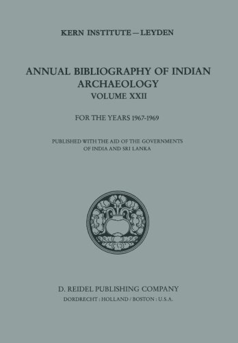 Annual Bibliography of Indian Archaeology: Volume XXII for the Years 1967–1969 (Annual Bibliography of Indian Archaelogy) by Springer