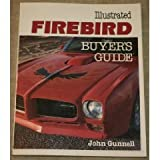Illustrated Firebird Buyer's Guide, Gunnell, John, 0879382155