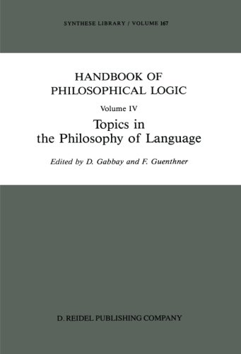 Handbook Of Philosophical Logic: Volume IV: Topics In The Philosophy Of Language (Synthese Library)