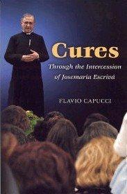 Cures: Through the Intercession of Josemaría Escrivá ebook