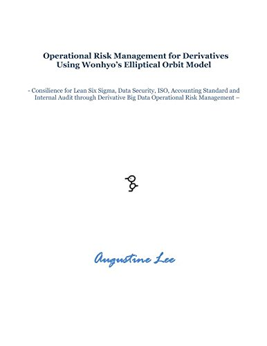 Operational Risk Management for Derivatives Using Wonhyo's Elliptical Orbit Model: Consilience for Lean Six Sigma, Data Security, ISO,Accounting Standard and Internal Audit through Derivative Big ()