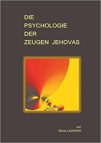 Die Psychologie Der Zeugen Jehovas Amazonde Silvia Lackner Bücher
