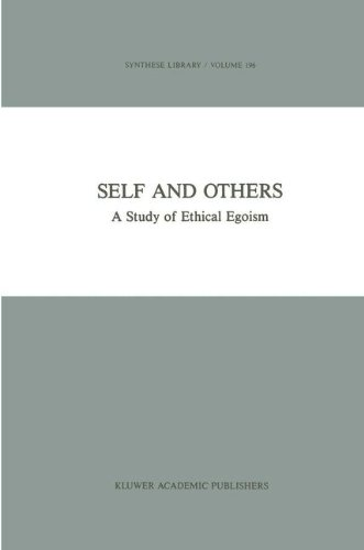 Self and Others: A Study of Ethical Egoism (Synthese Library) (Volume 196)