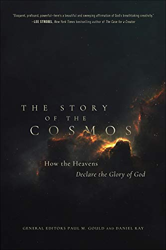 The Story of the Cosmos: How the Heavens Declare the Glory of God