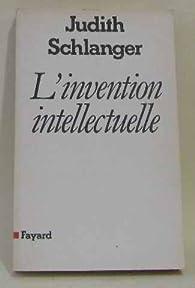 L'invention intellectuelle par Judith Schlanger