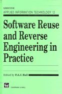 Software Reuse and Reverse Engineering in Practice (Unicom Applied Information Technology) by Chapman & Hall