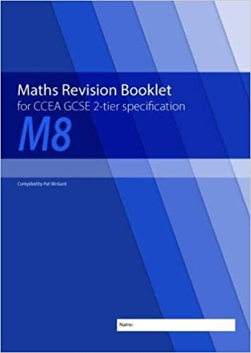 Maths Revision Booklet M8 for CCEA GCSE 2-tier Specification