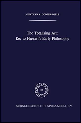 Book The Totalizing Act: Key to Husserl's Early Philosophy (Phaenomenologica) by J.K. Cooper-Wiele (2013-03-21)