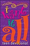 I Want It All, Jennifer Schwirzer, 0828016283