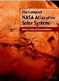 img - for The Compact NASA Atlas of the Solar System by Ronald Greeley (2002-01-07) book / textbook / text book