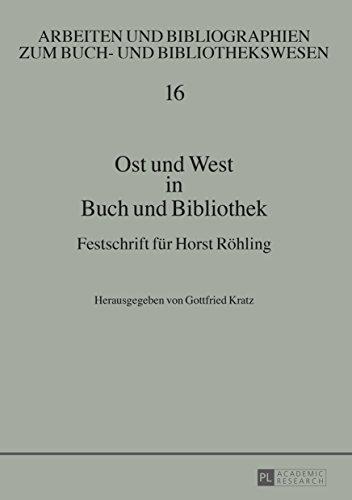 Ost und West in Buch und Bibliothek: Festschrift fuer Horst Roehling (Arbeiten und Bibliographien zum Buch- und Bibliothekswesen 16) (German Edition) por Gottfried Kratz