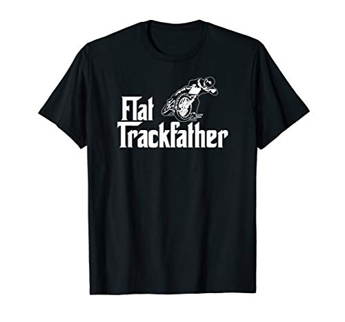 Motorcycle Flat Track Racing - FLAT TRACK FATHER MOTORCYCLE racing speedway shirt