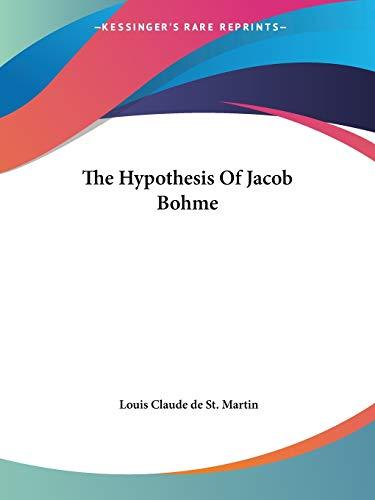 The Hypothesis Of Jacob Bohme Louis Claude de St. Martin