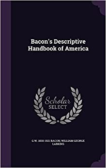Bacon's Descriptive Handbook of America